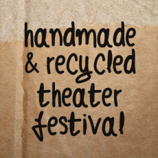 Handmade & Recycled Theater Festival